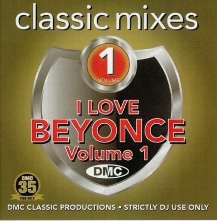 DMC Classic Mixes I Love Beyonce Vol. 1